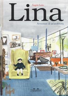 Lina. Le Avventure Di Un'architetta