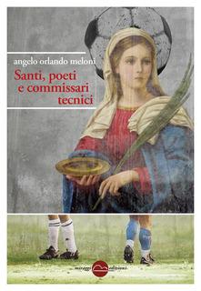 Santi, Poeti E Commissari Tecnici