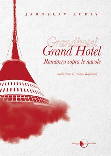 Grand Hotel. Romanzo Sopra Le Nuvole