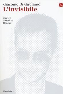 L'invisibile. Matteo Messina Denaro