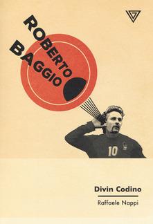 Roberto Baggio. Divin Codino