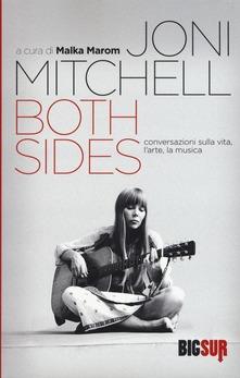 Both Sides. Conversazioni Silla Vita, L'arte, La Musica