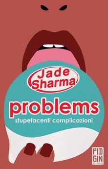 Problems: Stupefacenti Complicazioni