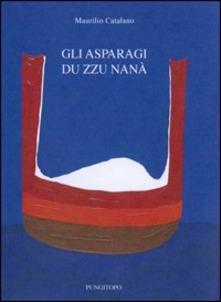 Gli Asparagi Du Zzu Nanà