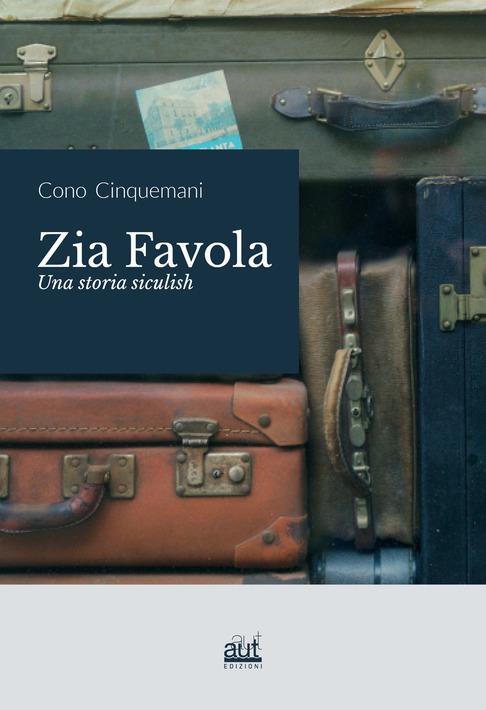 Zia Favola. Una Storia Siculish