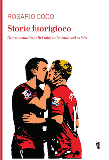 Storie Fuorigioco. Omosessualità E Altri Tabù Nel Mondo Del Calcio