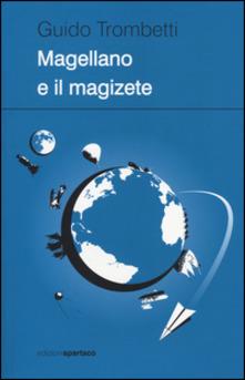Magellano E Il Magizete