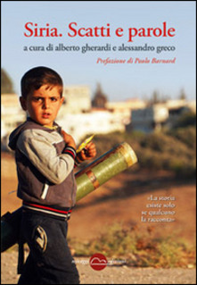 Siria, Scatti E Parole