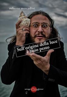 Sull'origine Della Luce è Buio Pesto