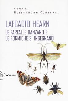 Le Farfalle Danzano E Le Formiche Si Ingegnano