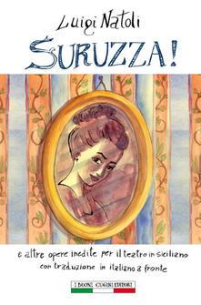Suruzza! E Altre Opere Per Il Teatro Siciliano. Testo Italiano A Fronte