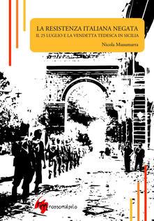 La Resistenza Italiana Negata