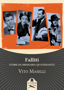 Falliti. Storie Di Ordinaria Quotidianità