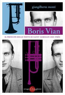 Boris Vian. Il Principe Delle Notti Di Saint-Germain-des-Prés