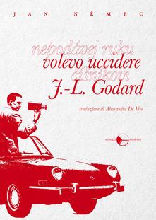 Volevo Uccidere J.L.Godard