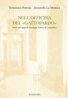 Nell'officina Del «Gattopardo». Studi Sull'opera Di Giuseppe Tomasi Di Lampedusa