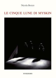 Le Cinque Lune Di Myskin