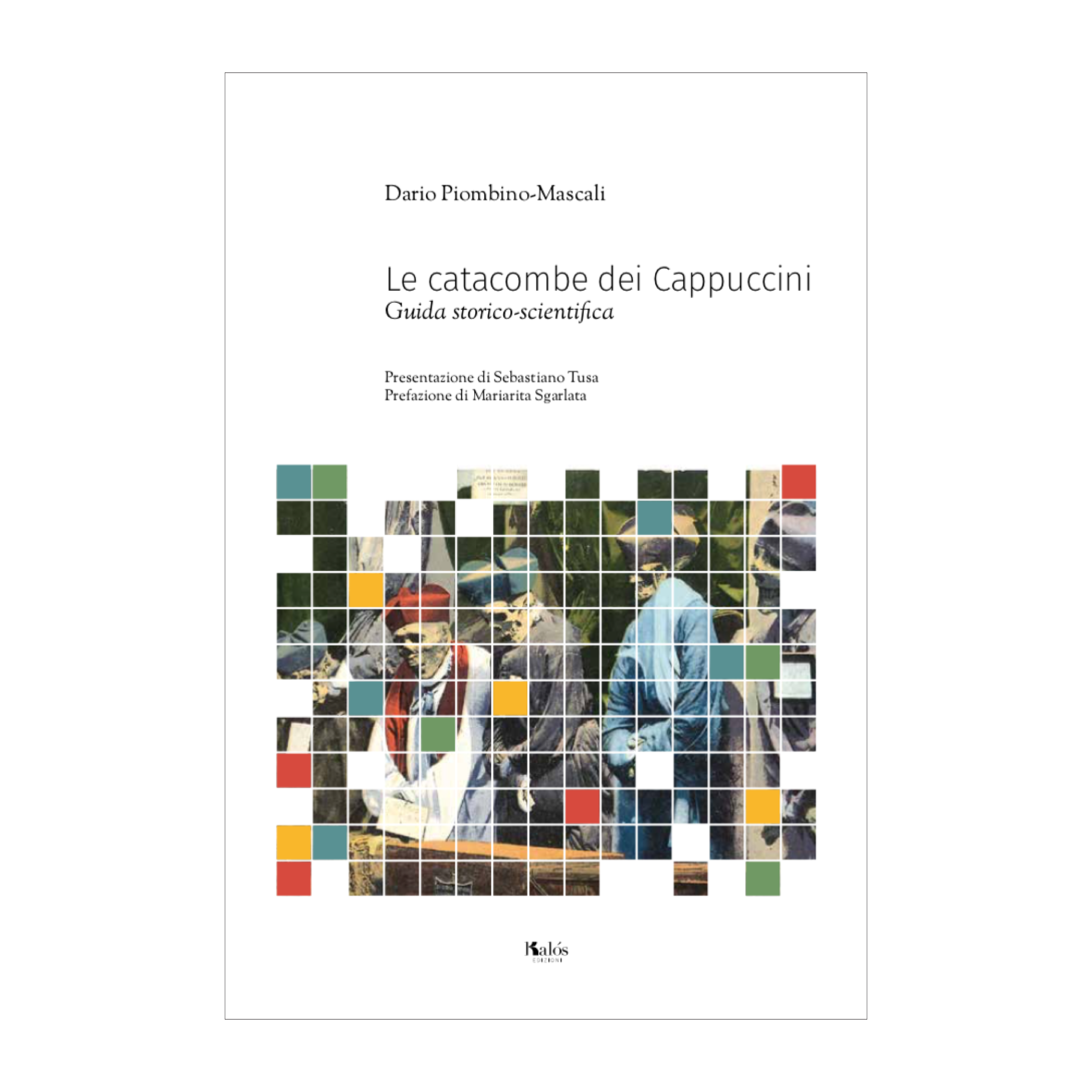 Le Catacombe Dei Cappuccini. Guida Storico-scientifica