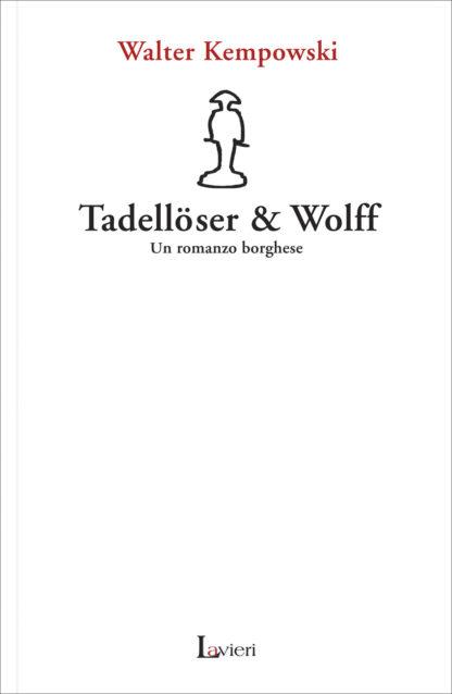 Tadellöser & Wolff. Un Romanzo Borghese