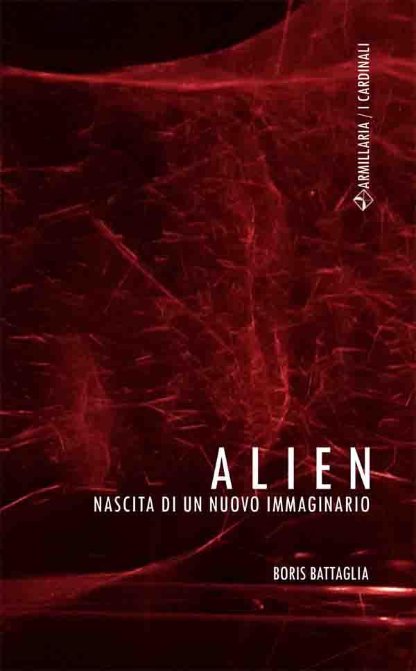 Alien. Nascita Di Un Nuovo Immaginario