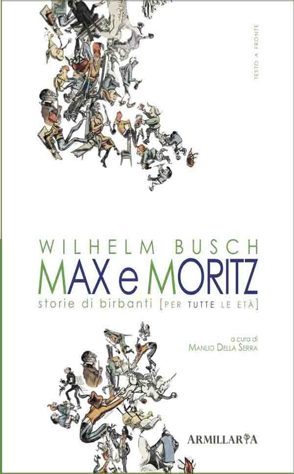 Max E Moritz. Storie Di Birbanti [per Tutte Le Età]