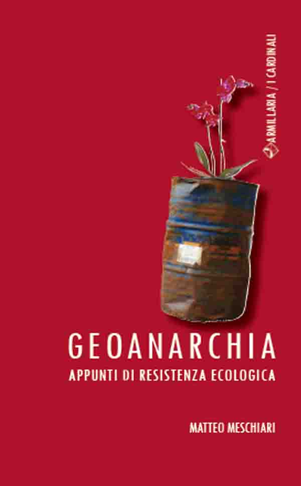 Geoanarchia. Appunti Di Resistenza Ecologica