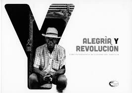 Alegria Y Revolucion. Cuba Fotografata