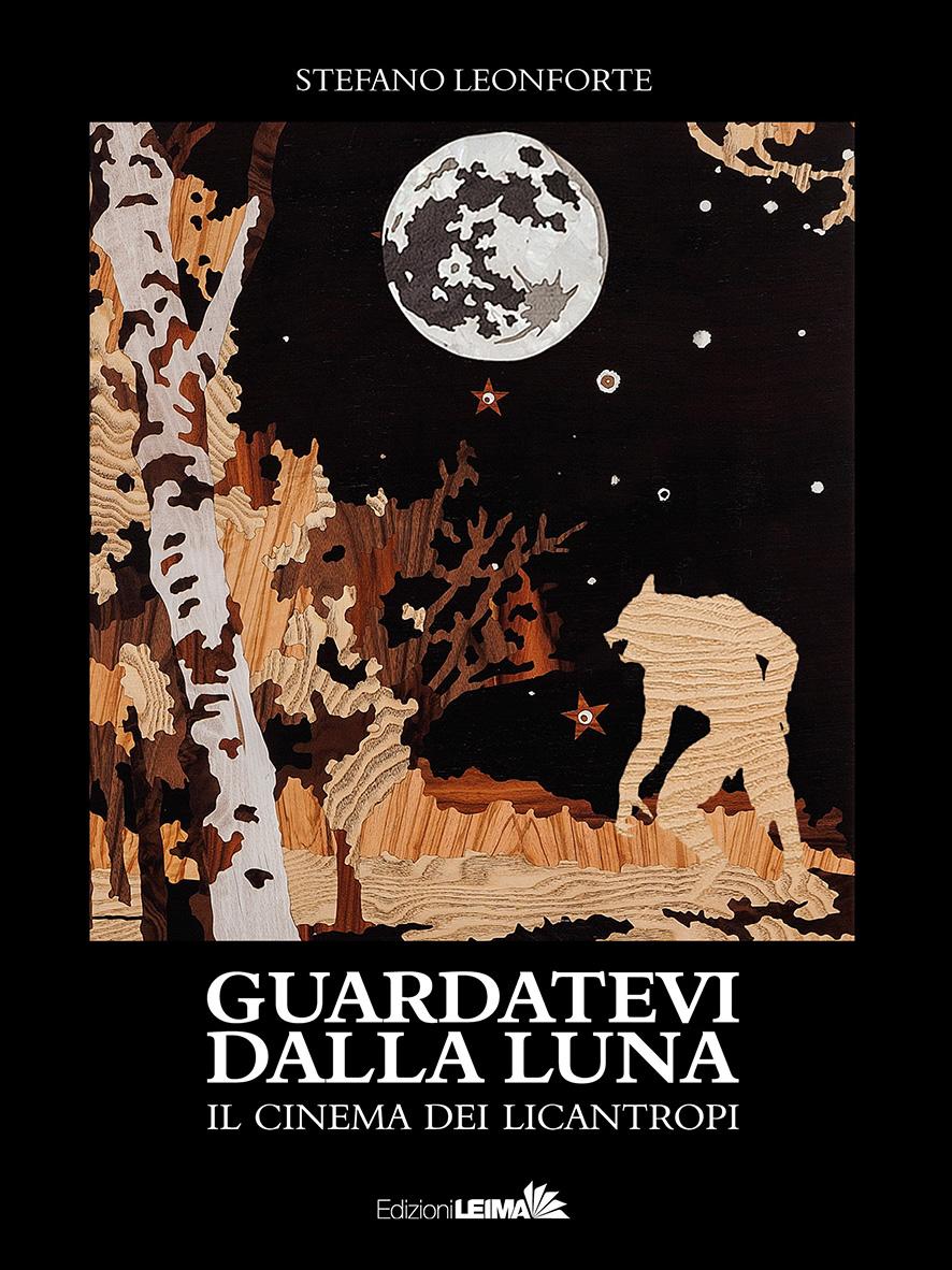 Guardatevi Dalla Luna. Il Cinema Dei Licantropi